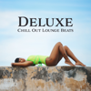 Deluxe Chill Out Lounge Beats: Cafe Beach Bar, Deep House Session, Magic Music - Chillout Sound Festival