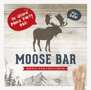 DJ F.R.A.N.K. & Feest DJ Lucki Luc - Moose Bar (De Ultieme Moose Party Mixes)
