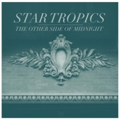 Star Tropics - The Other Side of Midnight