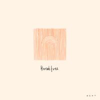 When Chai Met Toast - Break Free - Single artwork