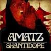 Shanti Dope - Amatz
