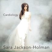Sara Jackson-Holman - Break My Heart