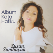 Kata Hatiku Susan Sumbayak - Susan Sumbayak
