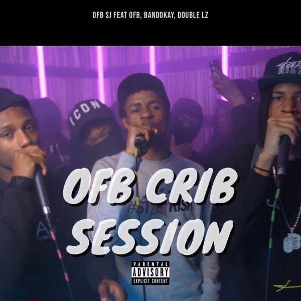 OFB Crib Session (feat. OFB, Bandokay & Double Lz)