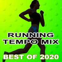 Various Artists - Running Tempo Mix, The Best Running Hits of 2020 (The Best Motivational Running and Jogging Music Playlist to Make Every Run Tracker Workout to a Success) artwork