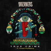 DREAMERS/DeathbyRomy - True Crime