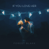 If You Love Her - Forest Blakk