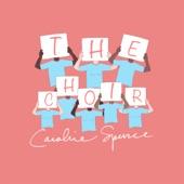 Caroline Spence - The Choir