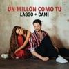 Lasso & Cami - Un Mill�n Como T�
