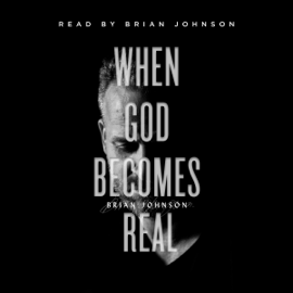 When God Becomes Real (Unabridged) - Brian Johnson MP3 Download