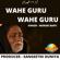 Vahe Guru Vahe Guru - Morari Bapu
