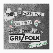 Grizfolk - All I Want for Christmas is a Rock Show (feat. Kyle Gass)