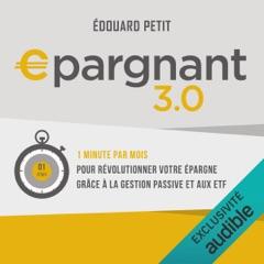 Epargnant 3.0: Un minute par mois pour révolutionner votre épargne grâce à la gestion passive et aux ETF