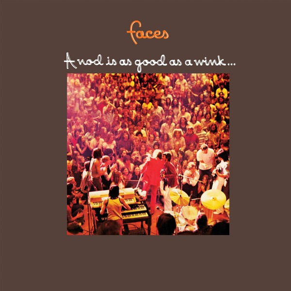 Faces - A Nod Is As Good As a Wink… To a Blind Horse