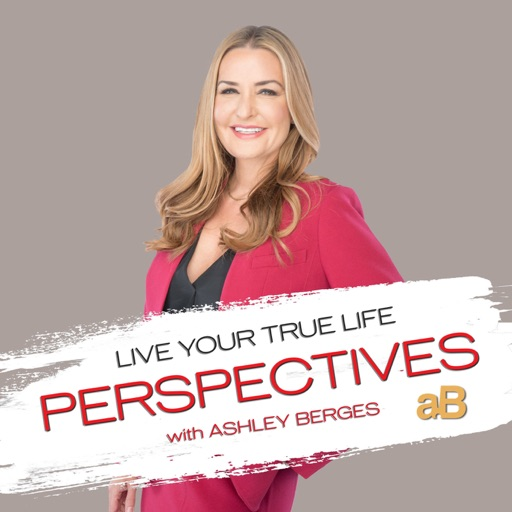 Cover image of Live Your True Life Perspectives with Ashley Berges