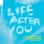 Life After You (feat. RANI)