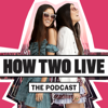 How Two Live : The Podcast