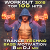 Workout 2018 Top 100 Hits Trance Techno Bass Motivation 8 Hr DJ Mix - Workout Trance & Workout Electronica