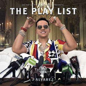 J Alvarez - The Playlist