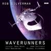 Waverunners (feat. Dave Weckl, John Patitucci, Michael Silverman & Eric Marienthal) - Single, Rob Silverman