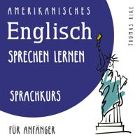 Thomas Rike - Amerikanisches Englisch sprechen lernen (Sprachkurs für Anfänger) artwork