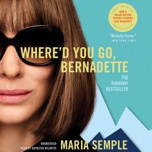 Where'd You Go, Bernadette - Maria Semple audiobook, mp3