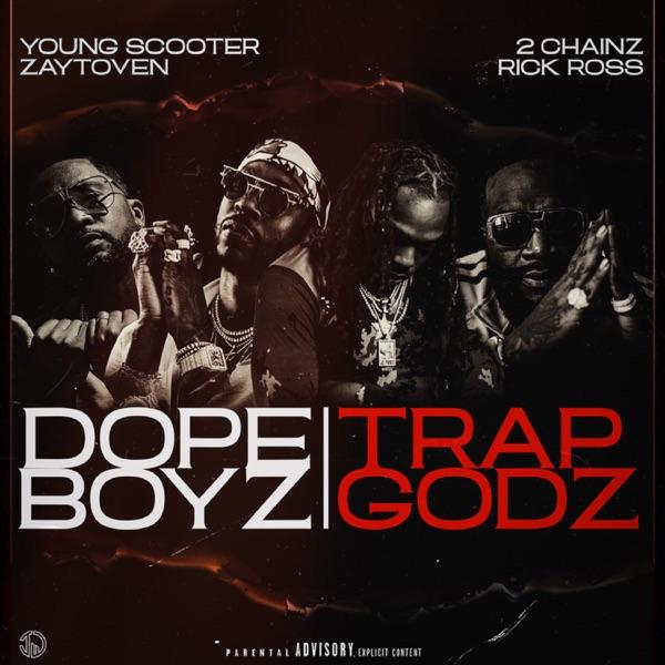 Dope Boys & Trap Gods (feat. 2 Chainz & Rick Ross) - Single