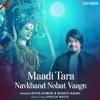 Maadi Tara Navkhand Nobat Vaage Single