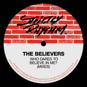Who Dares To Believe In Me? - The Believers