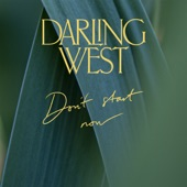 Darling West - Don't Start Now