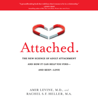 Attached: The New Science of Adult Attachment and How It Can Help You Find--and Keep-- Love (Unabridged)