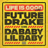 Life Is Good (Remix) [feat. Drake, DaBaby & Lil Baby] - Future Cover Art