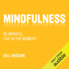Mindfulness (Unabridged) - Gill Hasson