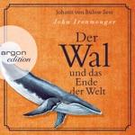 Der Wal und das Ende der Welt (Ungekürzte Lesung)