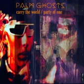 Palm Ghosts - Carry The World