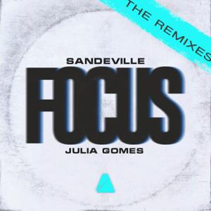 Sandeville & Julia Gomes - Focus feat. Düncan [Düncan Remix]