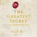 The Greatest Secret – Das größte Geheimnis (ungekürzt) - Rhonda Byrne
