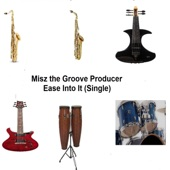 Misz the Groove Producer - Ease into It
