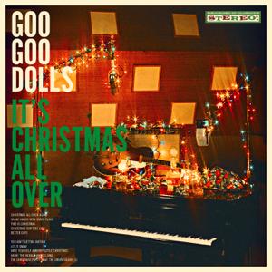 The Goo Goo Dolls - It's Christmas All Over
