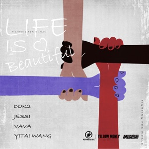 VAVA, Yitai Wang, Dok2 & Jessi - Life Is Beautiful