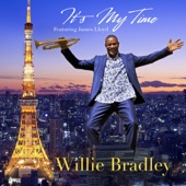 Willie Bradley - It's My Time (feat. James Lloyd) feat. James Lloyd