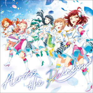 777☆SISTERS - Across the Rainbow