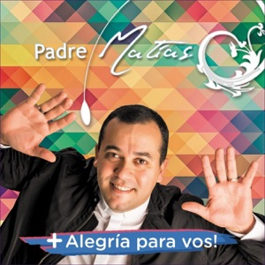 Padre Matias Perez - Con Ella y Con Vos!