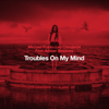 Michael Prado & Leo Chiodaroli - Troubles On My Mind (feat. Amber Sweeney) artwork