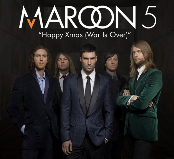 Maroon 5 - Happy Xmas (War Is Over)