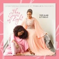 Tope Alabi & Ty Bello - The Spirit of Light