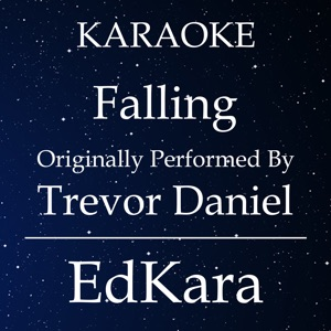 EdKara - Falling (Originally Performed by Trevor Daniel) [Karaoke No Guide Melody Version]