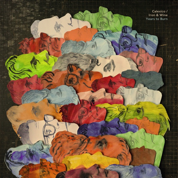 Calexico & Iron & Wine - Years to Burn album wiki, reviews