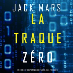La Traque Zéro [The Zero Hunt]: Un Thriller d'Espionnage de L'Agent Zéro - Volume 3 [An Agent Zero Spy Thriller, Book 3] (Unabridged)