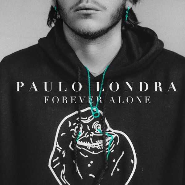 Paulo Londra – Forever Alone – Single [iTunes Plus AAC M4A] (2019